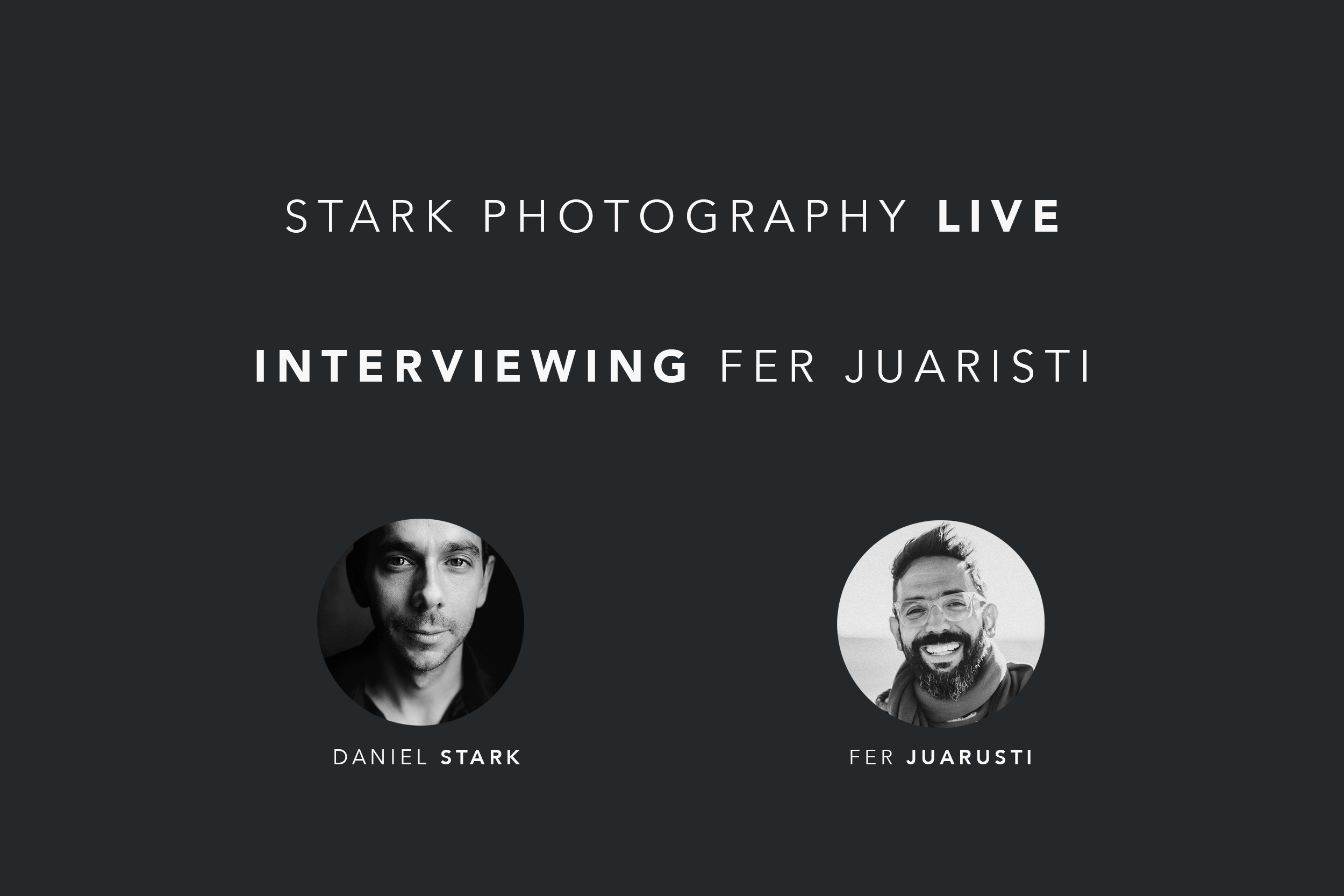 An in-depth interview with photographer Fer Juaristi from Mexico.